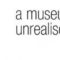 MoRE. Museum of refused and unrealised art projects